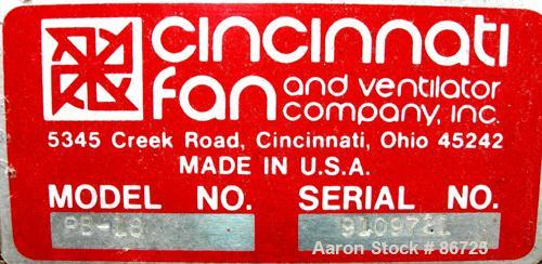 "USED: Cincinnati fan pressure blower, model PB-18, cast aluminum. Approximate 1260 cfm at 8"" S.P. at 3450 rpm. 6"" diameter i..."