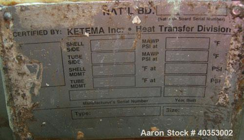 Used- Ketema shell and tube heat exchanger, type 1-V-2(BEM), 622 square feet, horizontal. Carbon steel shell, 304 stainless ...
