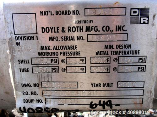 Used- Doyle and Roth Shell and Tube Heat Exchanger, 247 square feet, horizontal. Hastelloy C276 tubes, tube sheets, heads an...