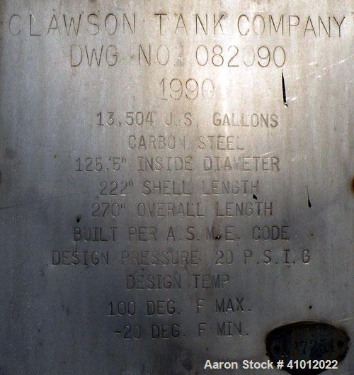 "Used- Clawson Pressure Tank, 13,504 gallons, SA-516-070 carbon steel, horizontal. 125-1/2"" diameter x 222"" straight side, di..."