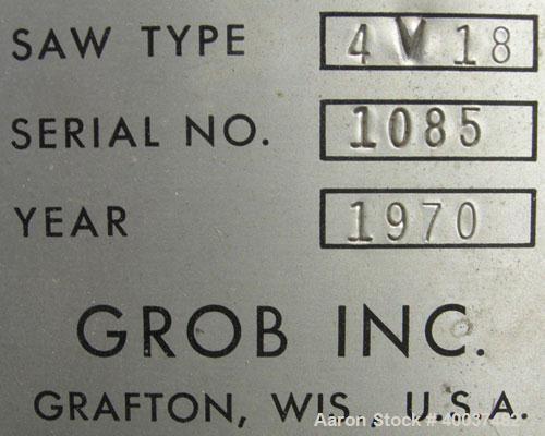 Used- Grob Inc Bandsaw, Type 4V18. 18'' throat depth. 12'' work height.